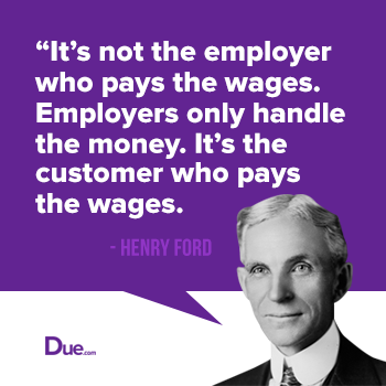 Henry-Ford-Customers-Pay-the-Wages